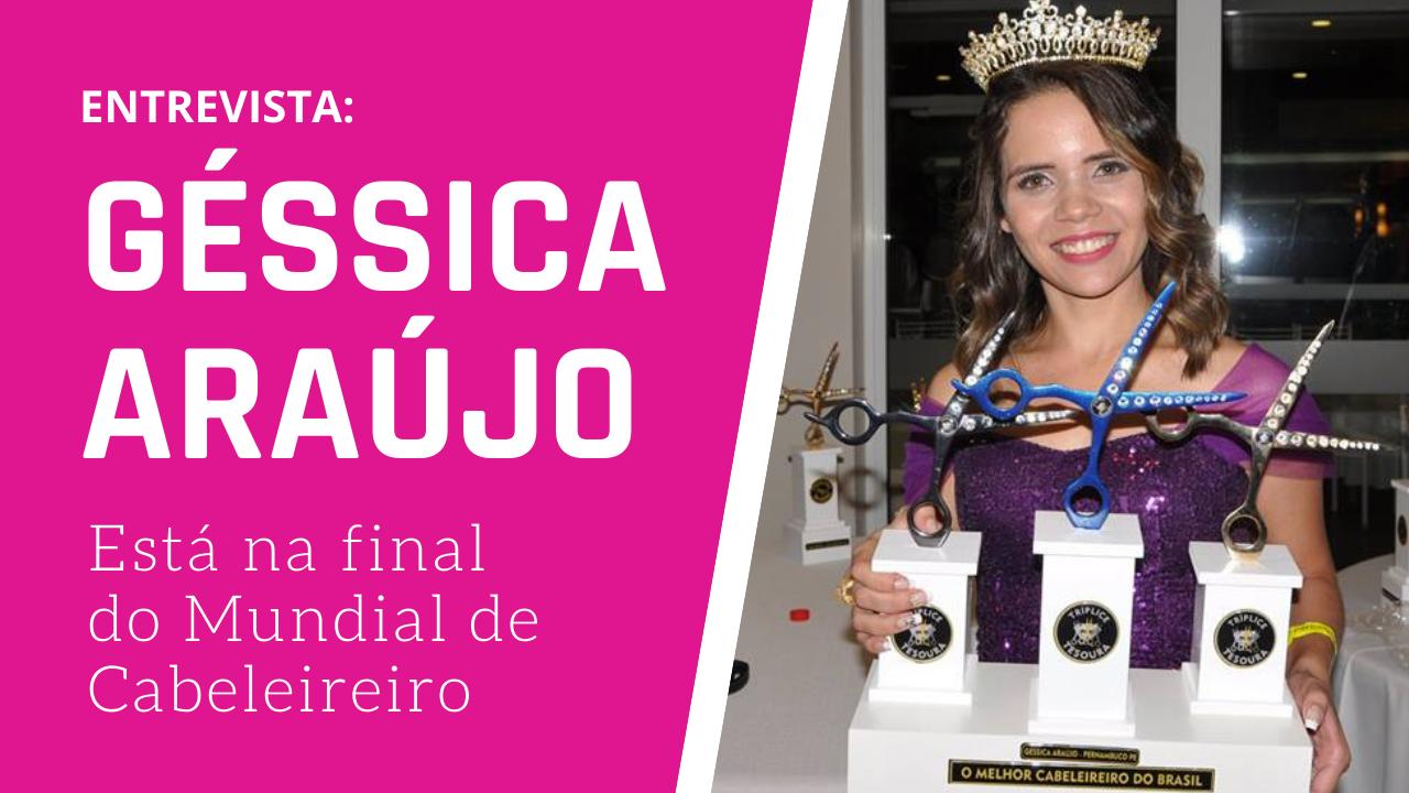 Géssica Araújo está na Final do Mundial de Cabeleireiro