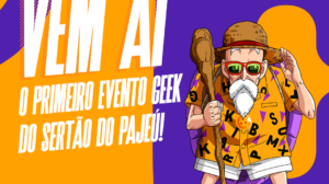 Primeiro evento geek do Sertão